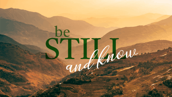Be Still and Know, Part 23 Image