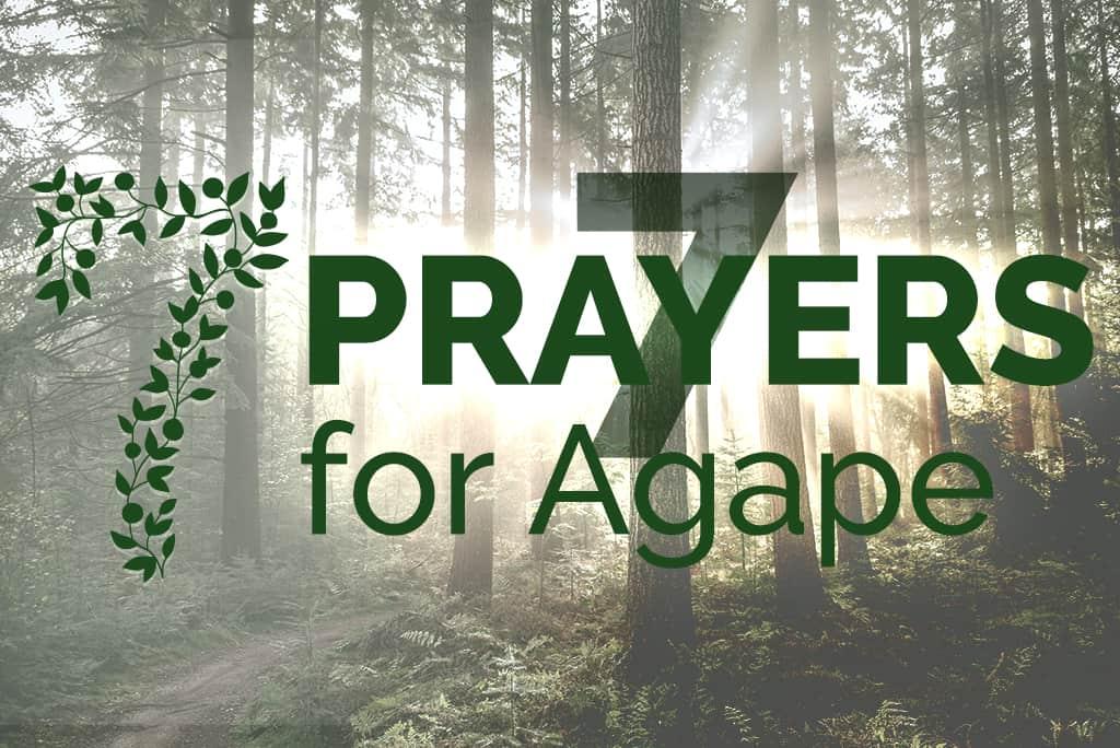 7 Prayers for Agape Church
